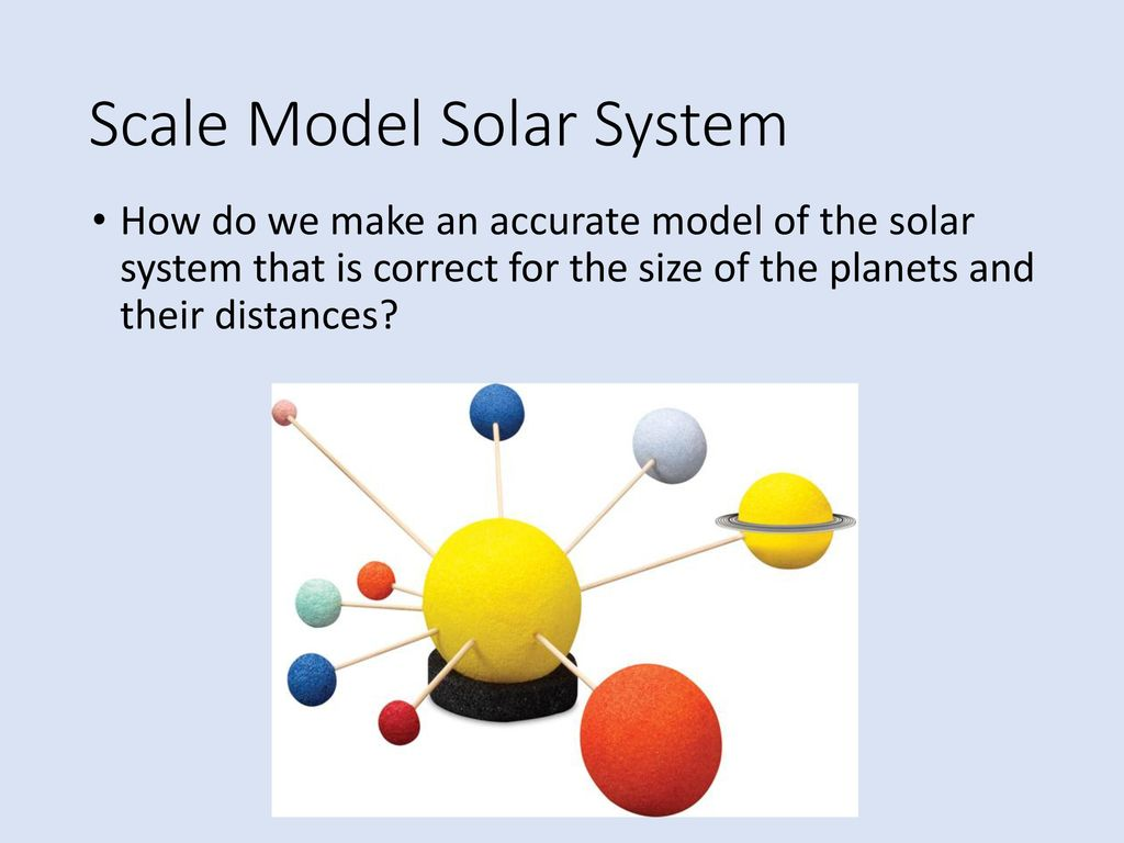 Scale Models & The Solar System - ppt download