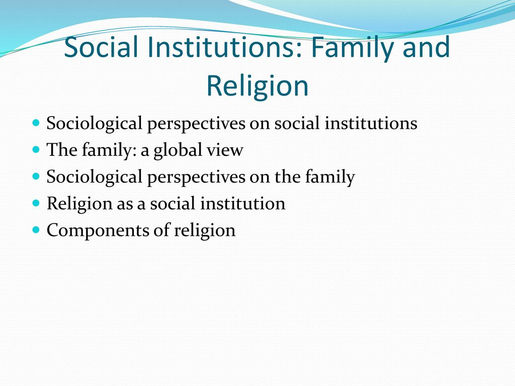 Family as a social institution and its role in human life 16