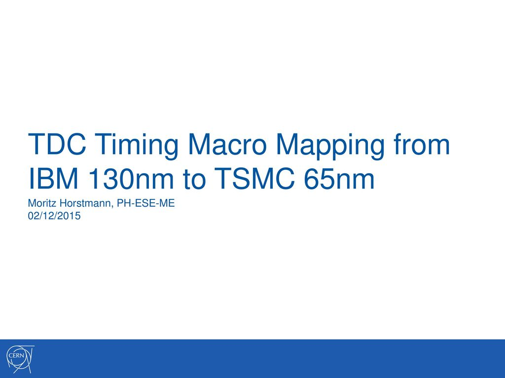 TDC Timing Macro Mapping from IBM 130nm to TSMC 65nm - ppt