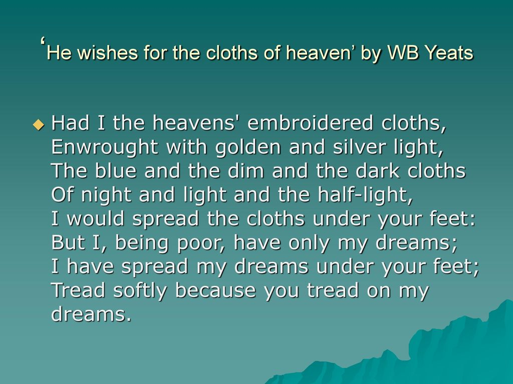 he wishes for the cloths of heaven theme