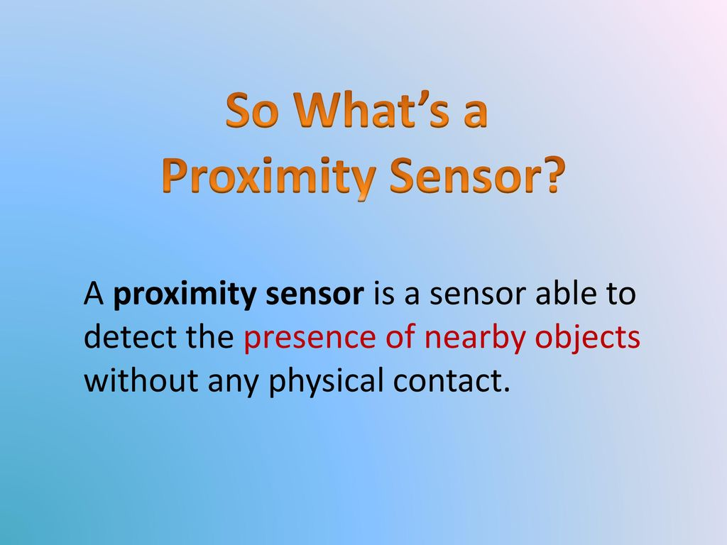 Mechatronics - ME2401 Proximity Sensor. - ppt download