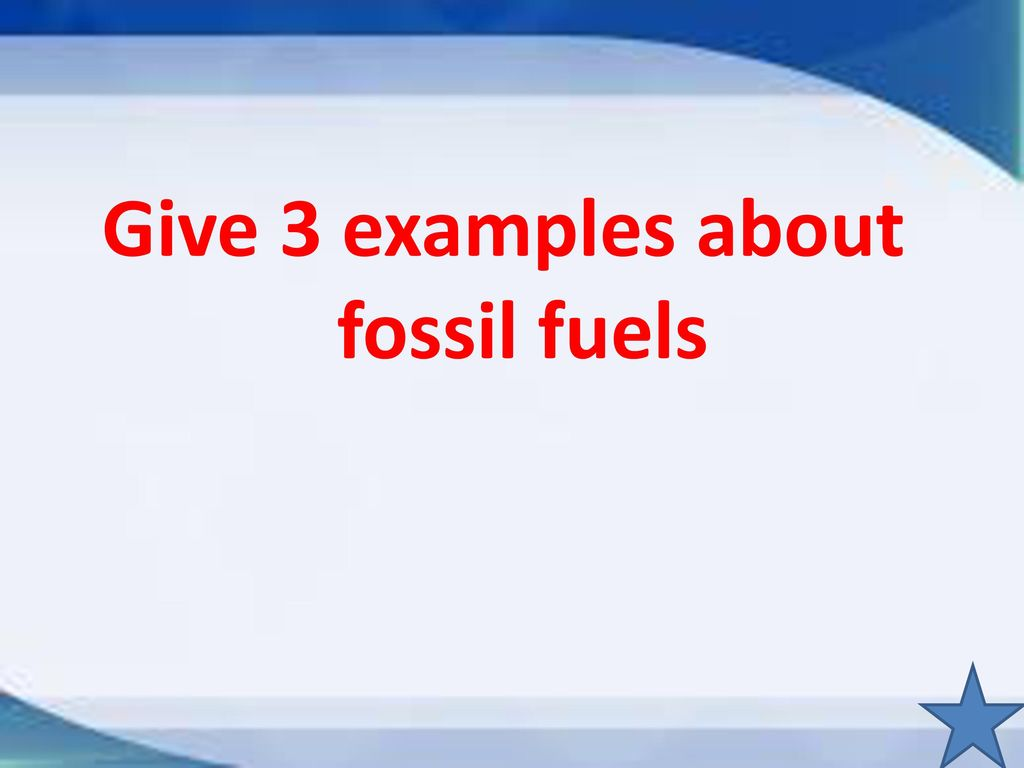 What are some examples of fossil fuels? | socratic.