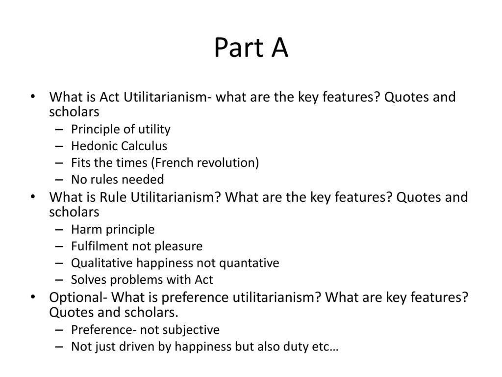 Thesis Of A Compare And Contrast Essay Part A What Is Act Utilitarianism What Are The Key Features Quotes And  Scholars High School Scholarship Essay Examples also Essays Written By High School Students Utilitarianism Essay Plan  Ppt Download English Essay Topics For College Students