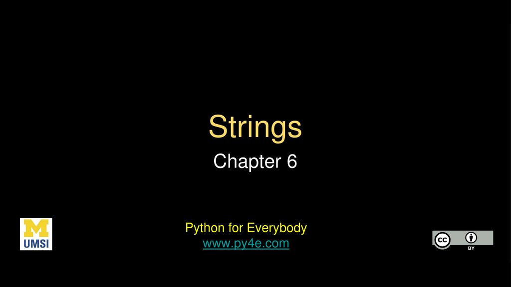 Strings Chapter 6 Python for Everybody - ppt download