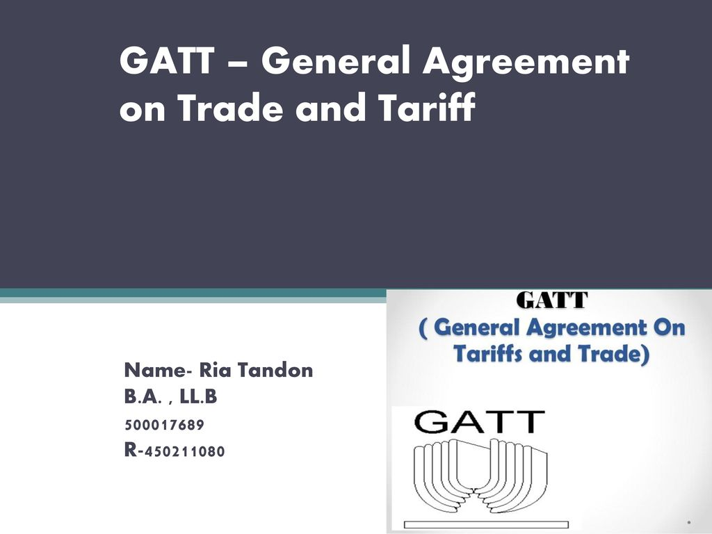 Gatt General Agreement On Trade And Tariff Ppt Download