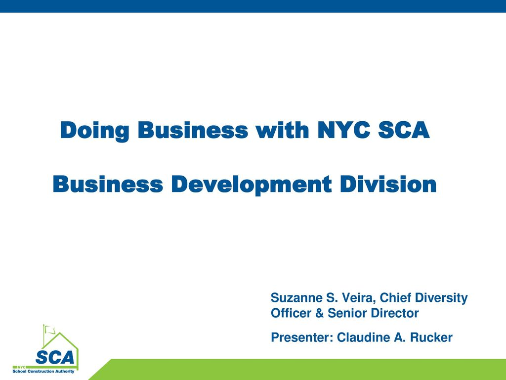 Doing Business with NYC SCA Business Development Division