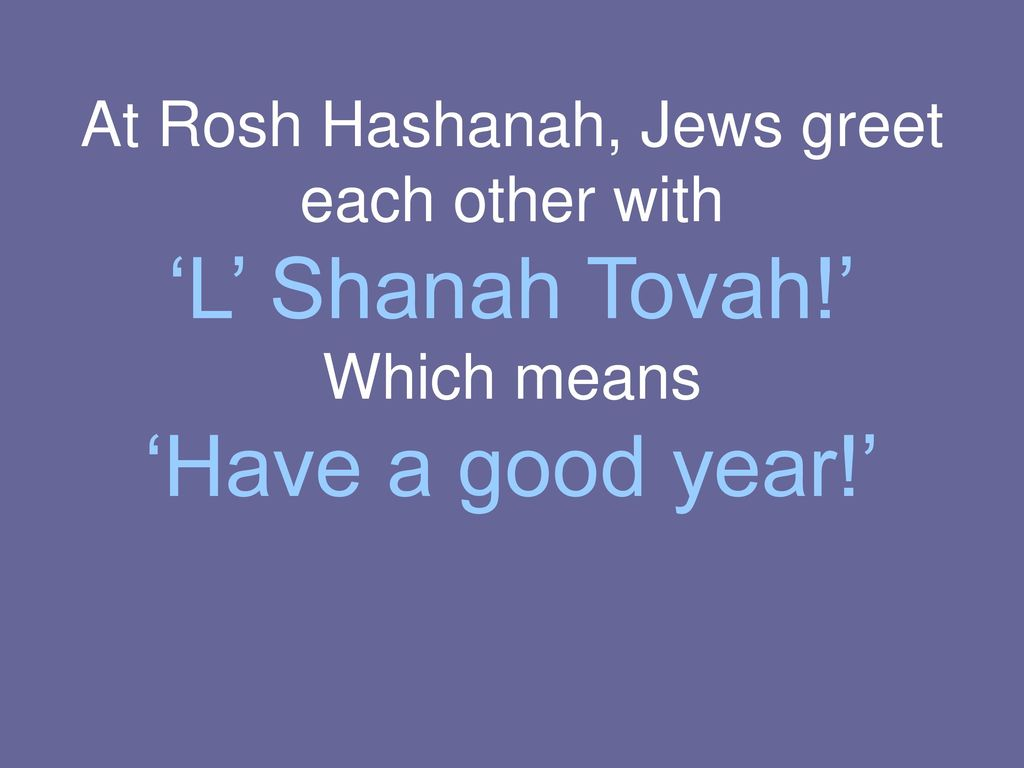 Religion what is religion ppt download at rosh hashanah jews greet each other with l shanah tovah m4hsunfo