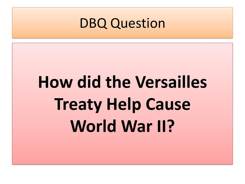 how did the treaty of versailles help cause ww2