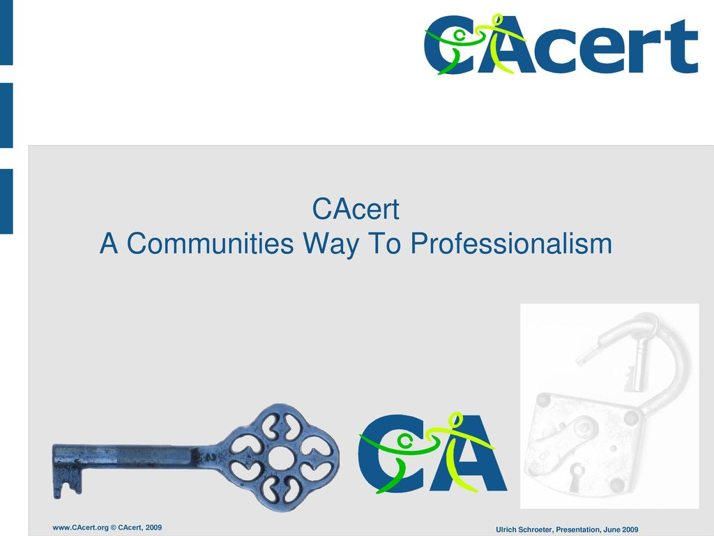 CAcert A Communities Way To Professionalism - ppt download