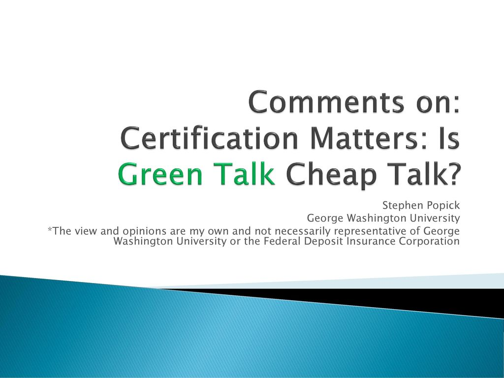 Comments On Certification Matters Is Green Talk Cheap Talk Ppt