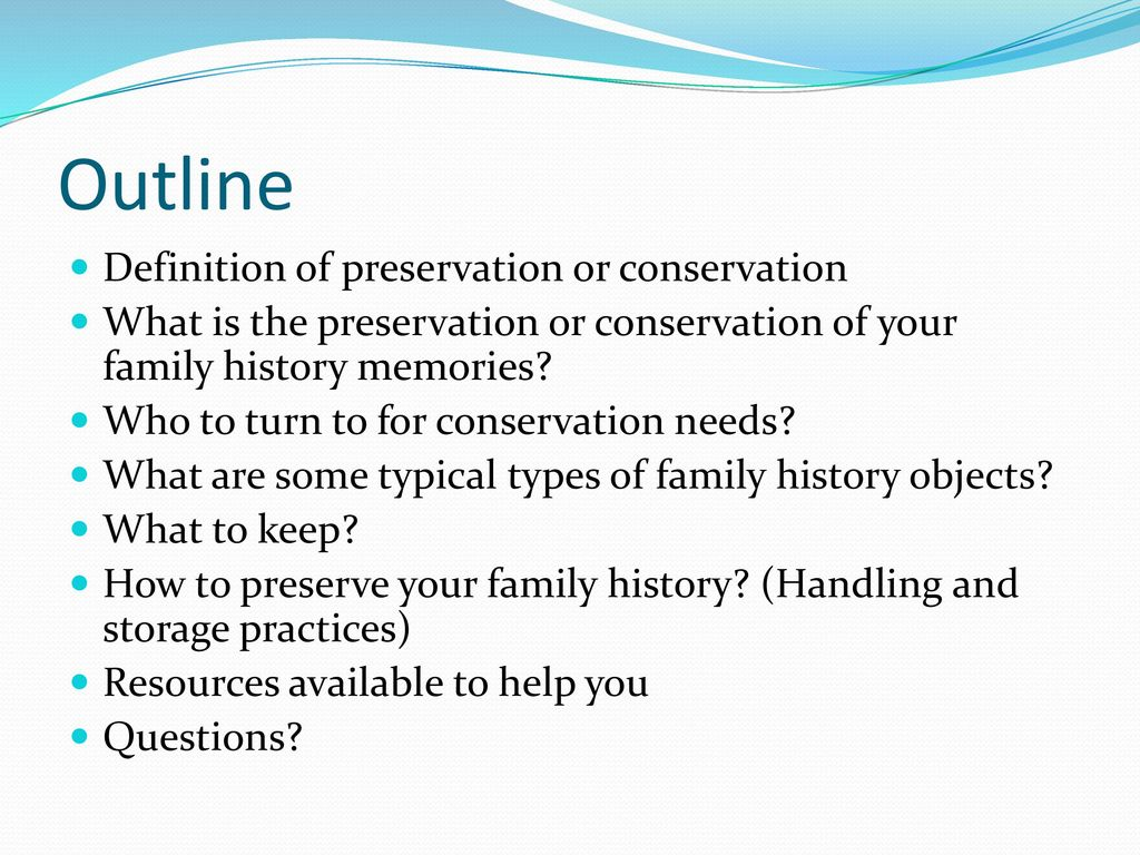 Preserving Your Family History Memories - ppt download