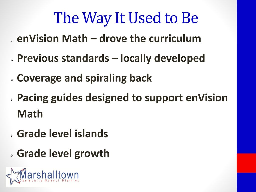 The Way It Used to Be enVision Math – drove the curriculum
