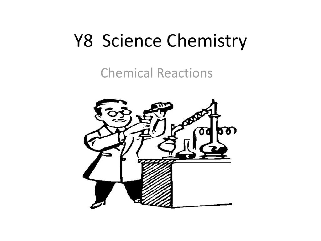 Y8 Science Chemistry Chemical Reactions  - ppt download