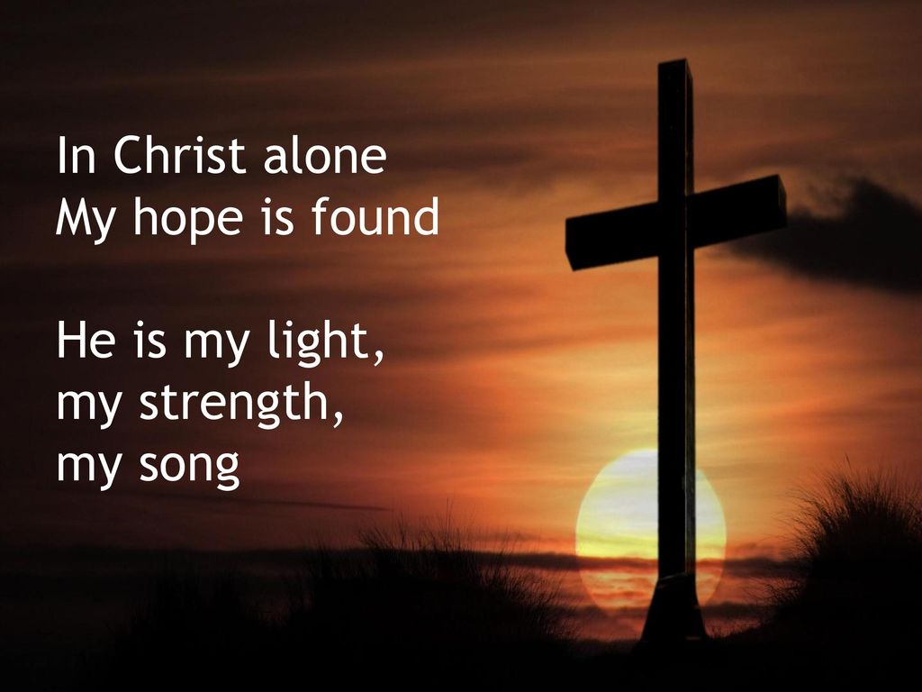 In Christ Alone Ppt Download