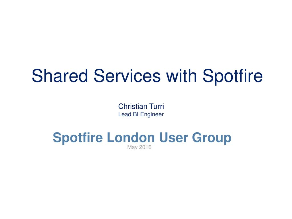 Shared Services with Spotfire - ppt download