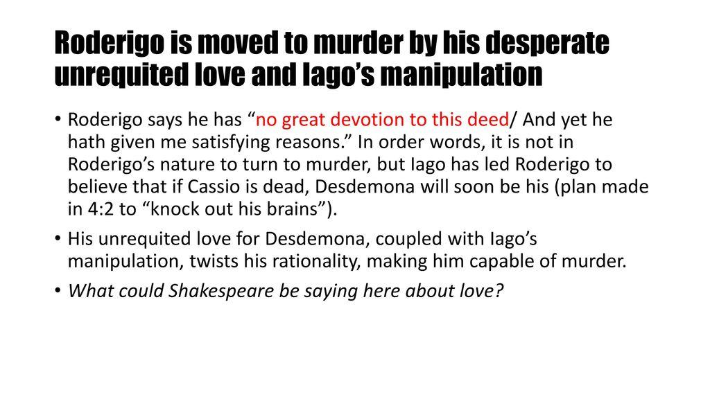 how does iago manipulate roderigo