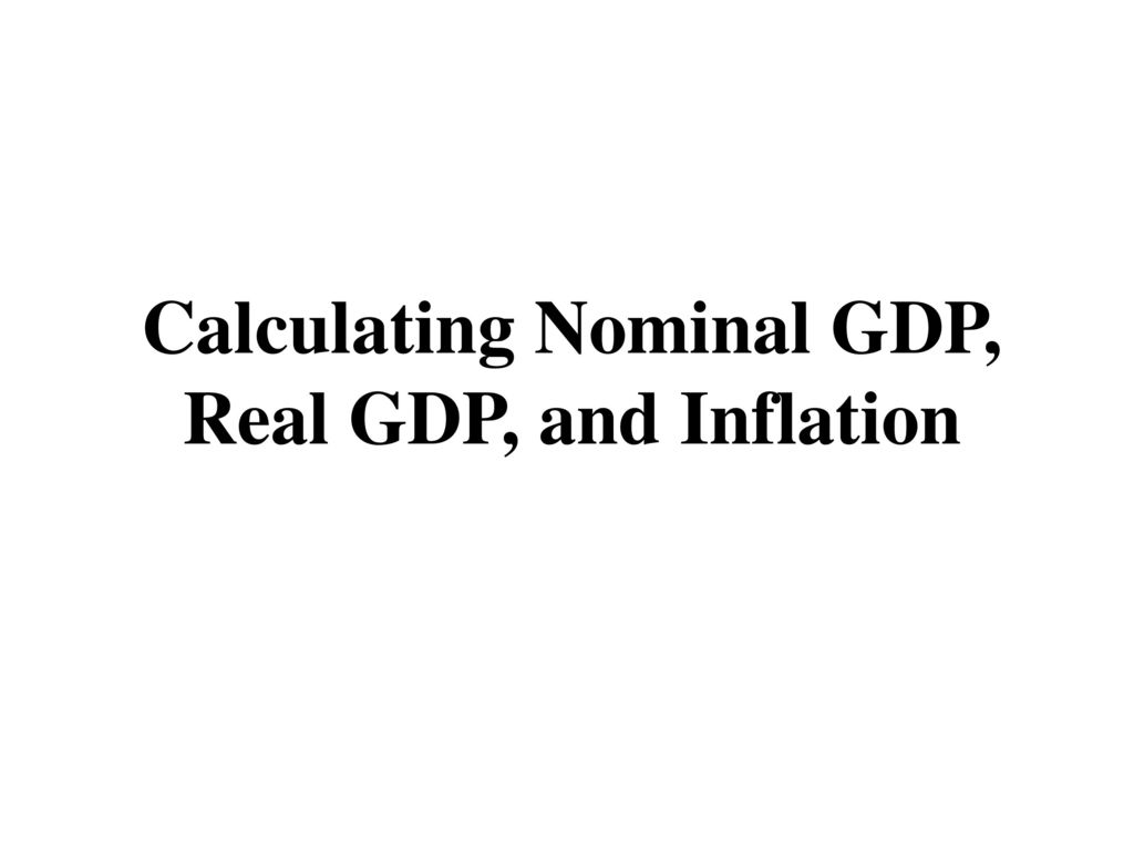 1 calculating nominal gdp real gdp and inflation
