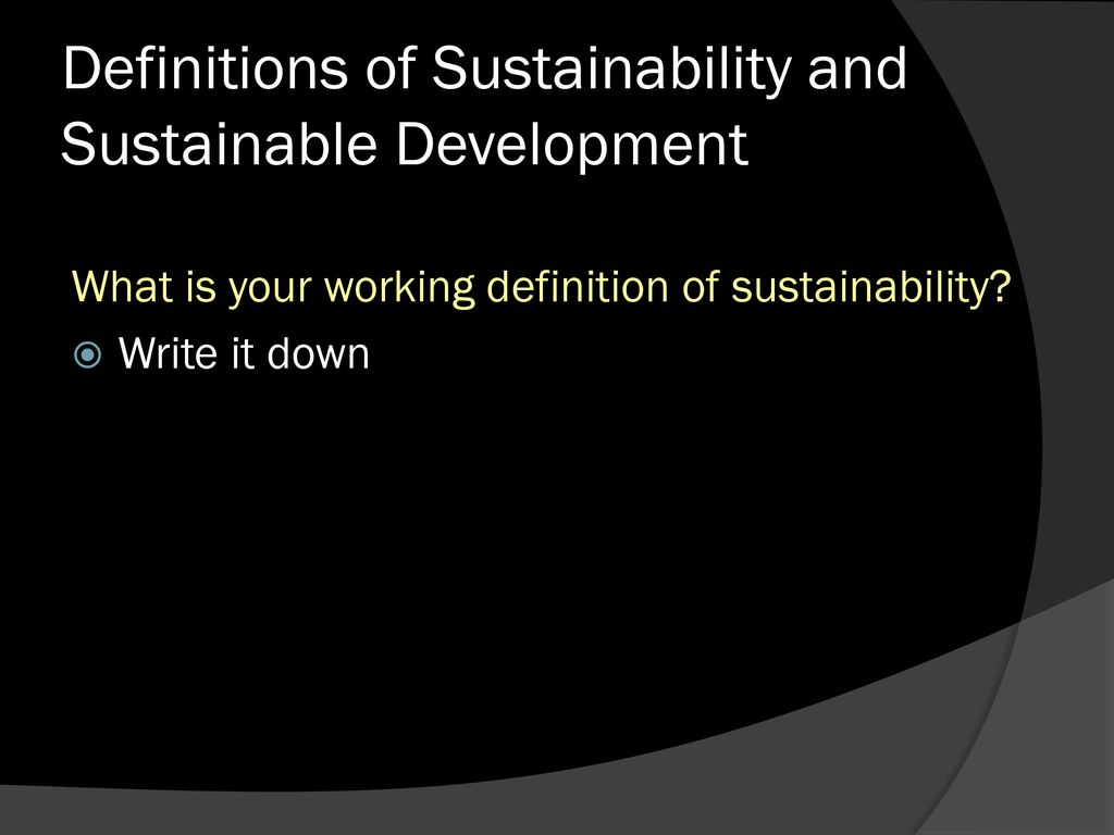 definitions of sustainability and sustainable development - ppt download