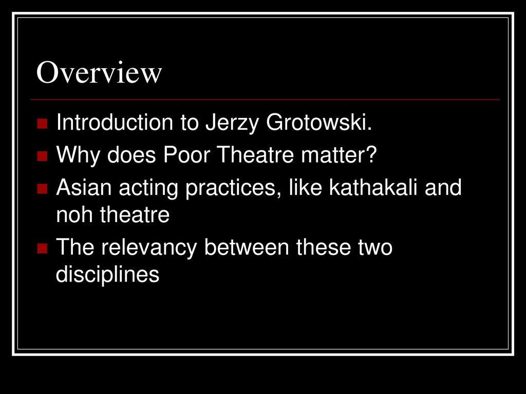 Overview Introduction To Jerzy Grotowski