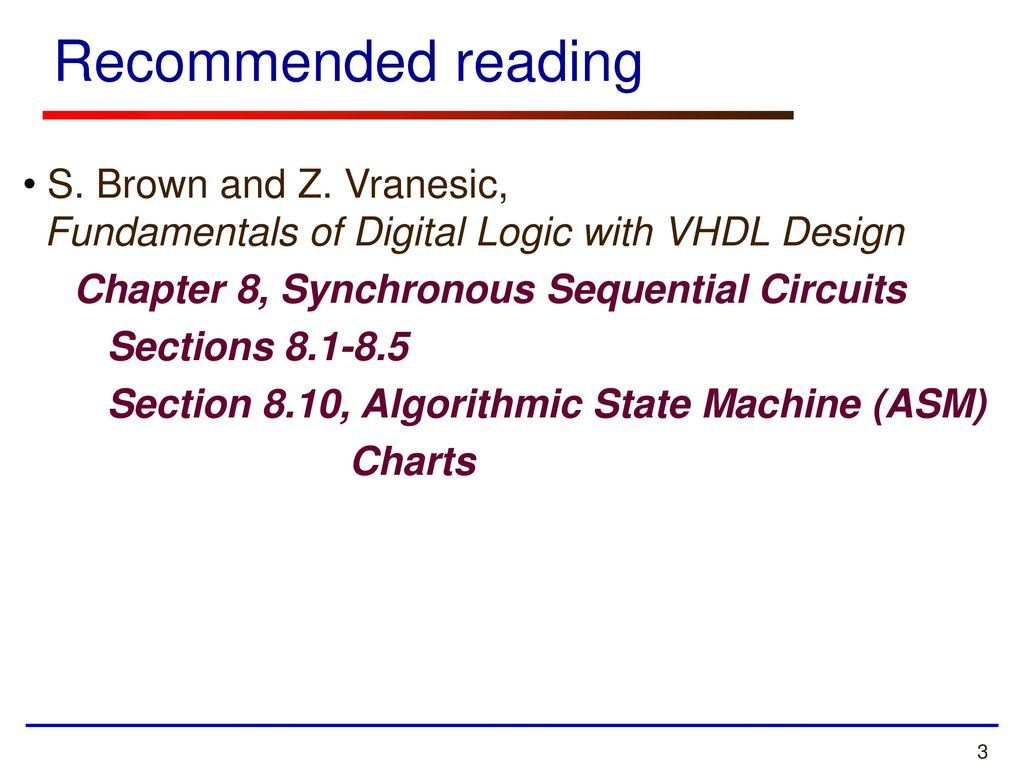 recommended reading s  brown and z  vranesic, fundamentals of digital logic  with vhdl