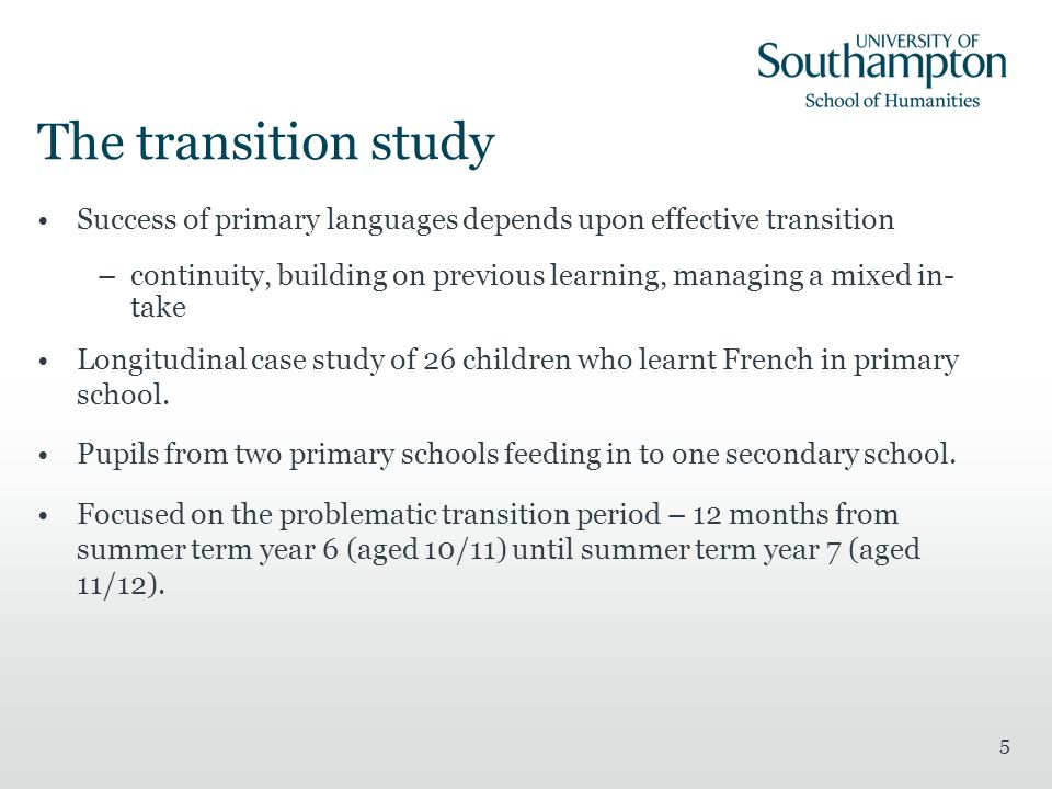 The transition study Success of primary languages depends upon effective transition.