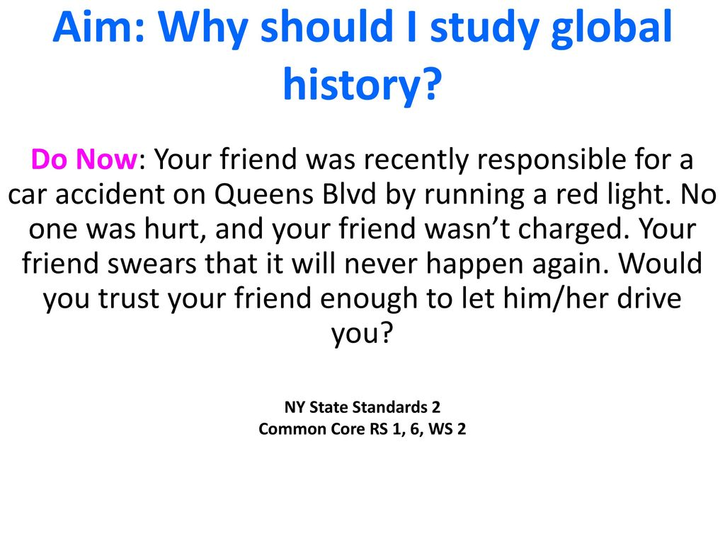 Aim: Why should I study global history? - ppt download