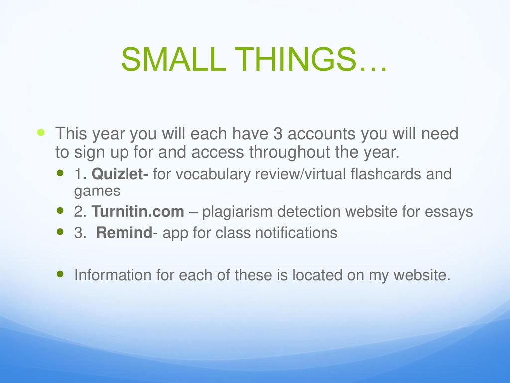 SMALL THINGS… This year you will each have 3 accounts you