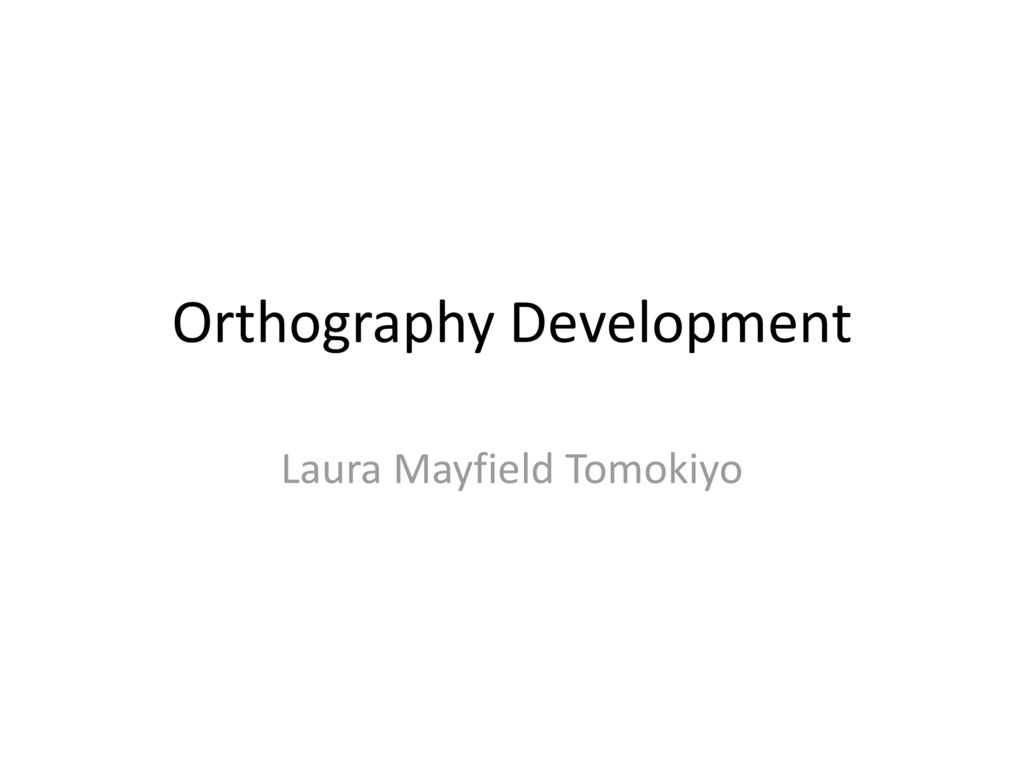 Orthography Development