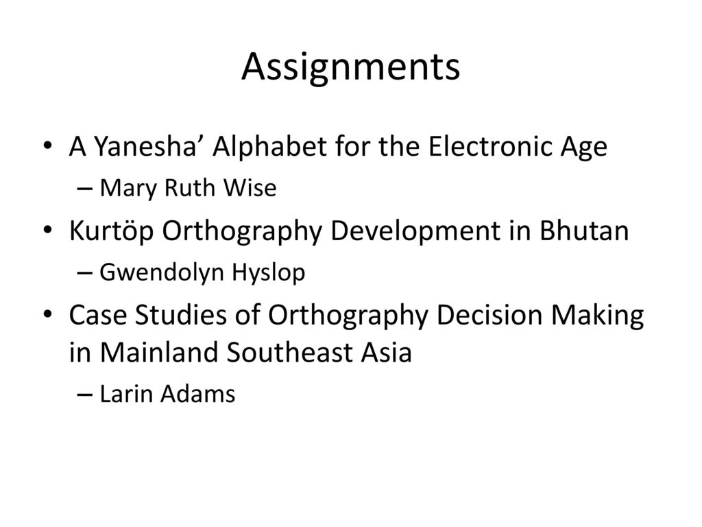 Assignments A Yanesha' Alphabet for the Electronic Age
