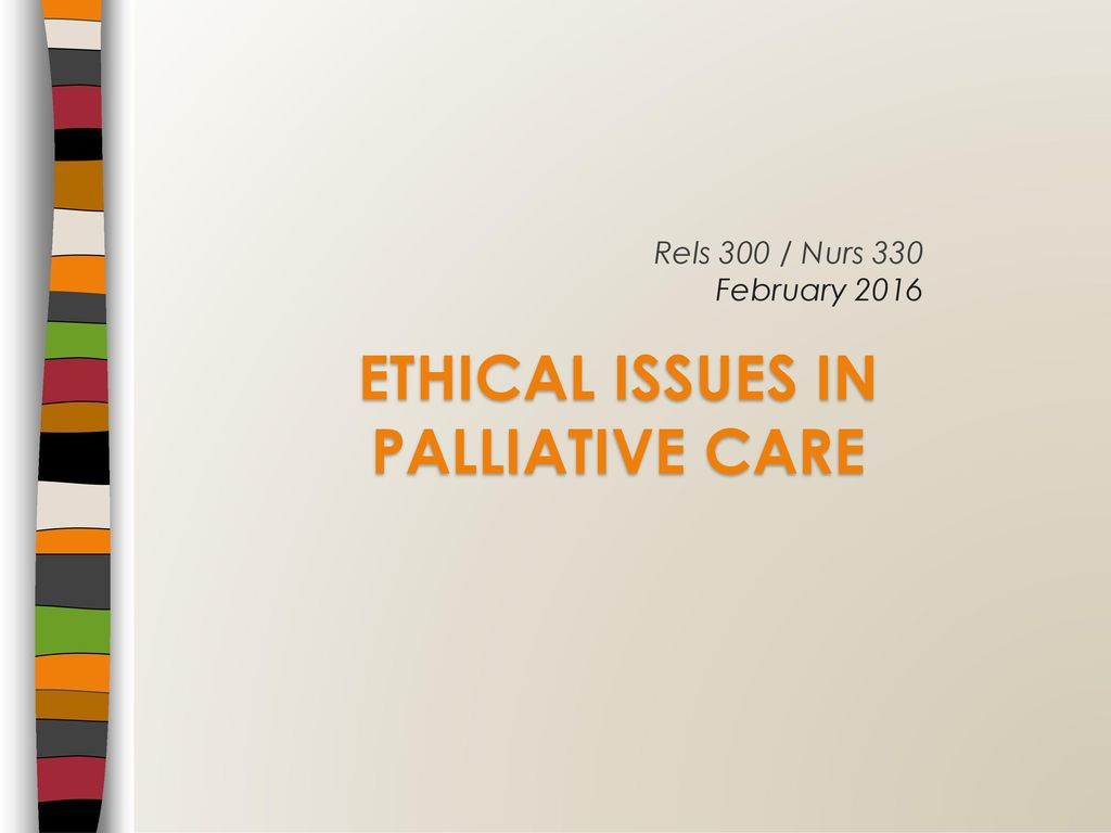 Ethical Issues In Palliative Care Ppt Download