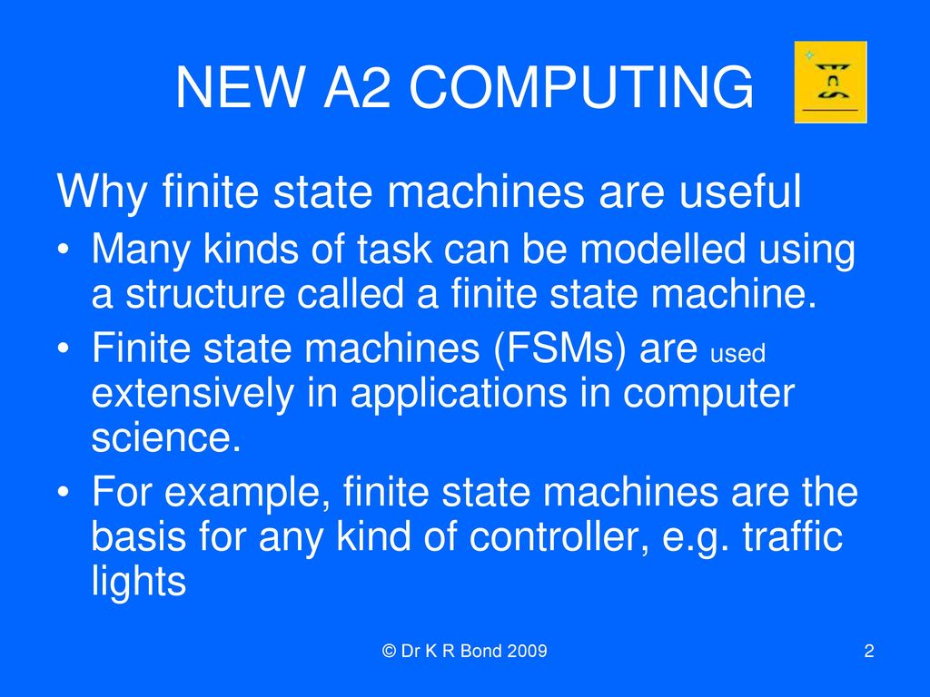 NEW A2 COMPUTING Why Finite State Machines Are Useful