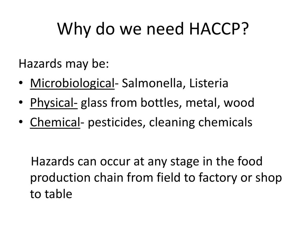 The risk assessment in the food industry ppt download why do we need haccp hazards may be altavistaventures Image collections