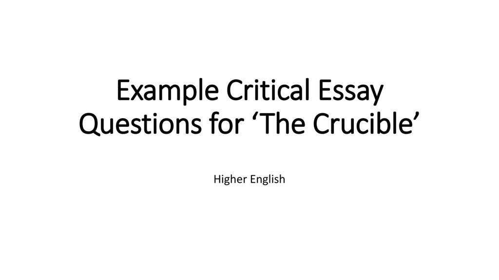 example critical essay questions for the crucible   ppt download example critical essay questions for the crucible