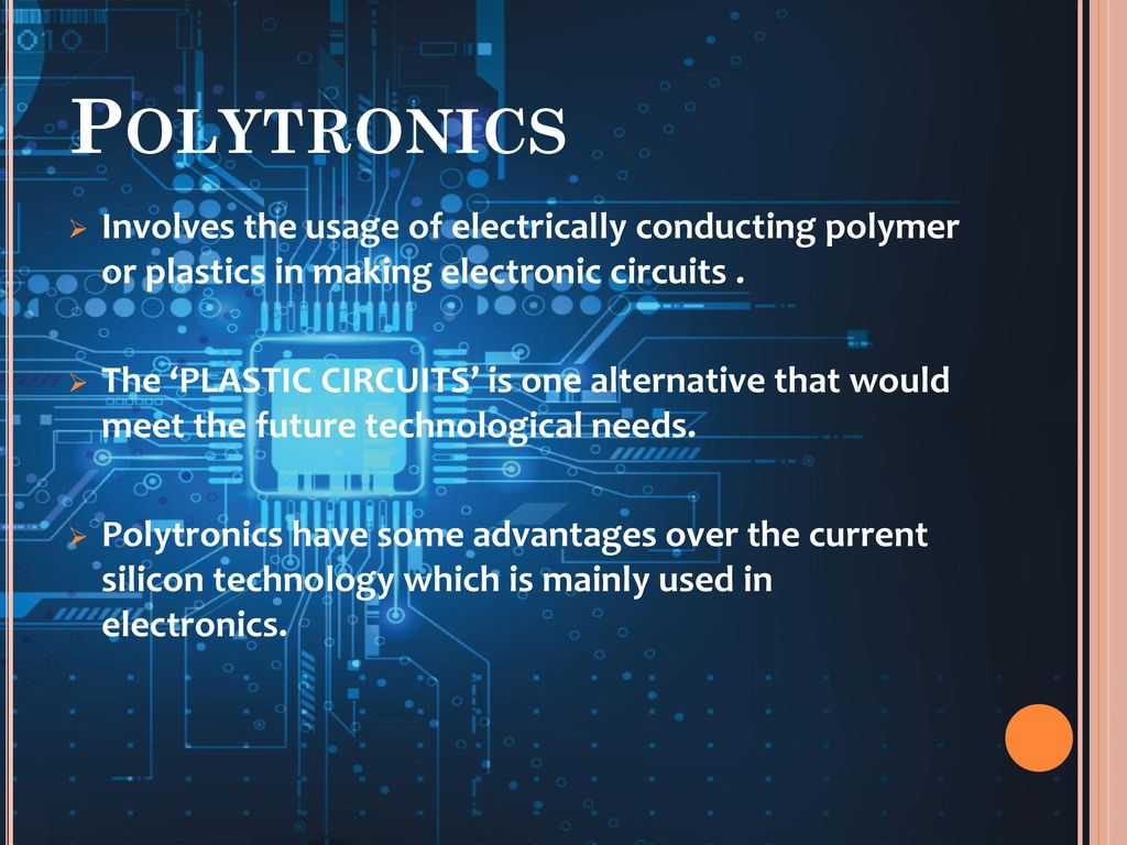 Polytronics Emerging Technology Its Applications Ppt Download Build Electronic Circuits Involves The Usage Of Electrically Conducting Polymer Or Plastics In Making