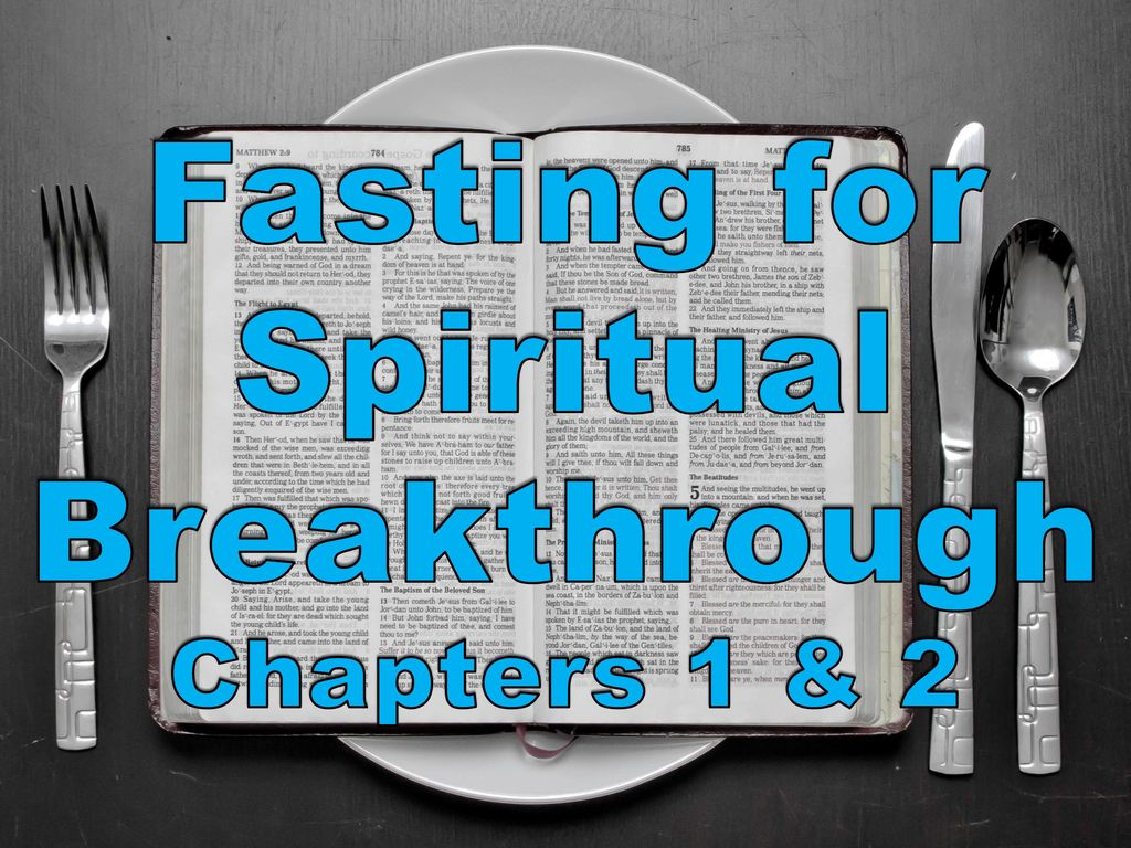 Fasting for Spiritual Breakthrough - ppt download