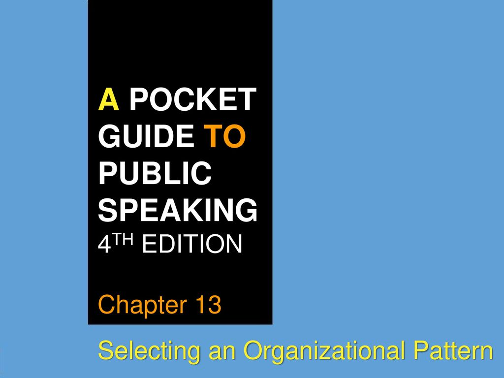 A POCKET GUIDE TO PUBLIC SPEAKING 4TH EDITION Chapter 13