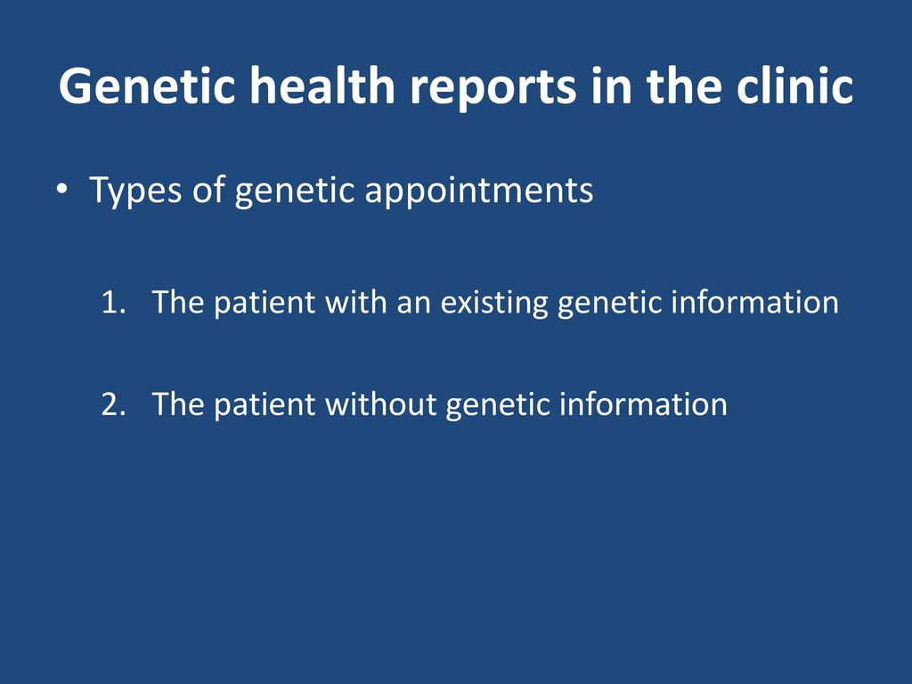 Integrating Genetic Health Reports into Clinical Practice