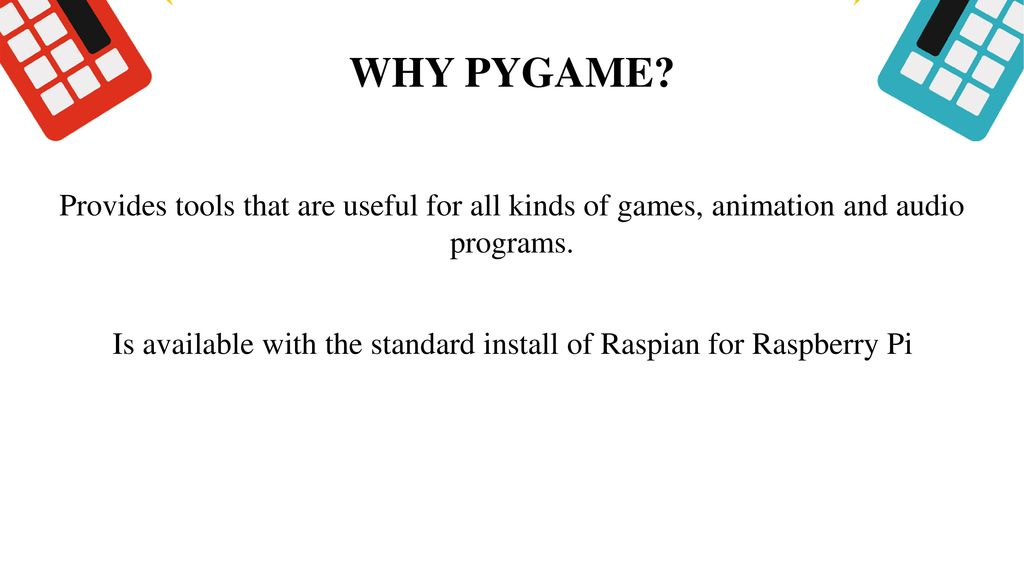 WITH PYGAME ON THE RASPBERRY PI - ppt download