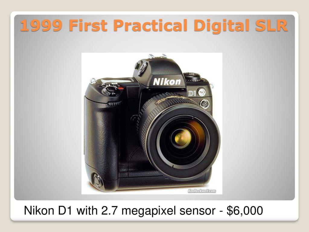 Alphington Photographic Club Ppt Download Nikon D1 4 1999 First Practical Digital Slr