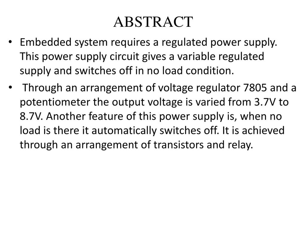 Self Switching Power Supply Ppt Download Variable Regulated 2 Abstract Embedded System Requires A