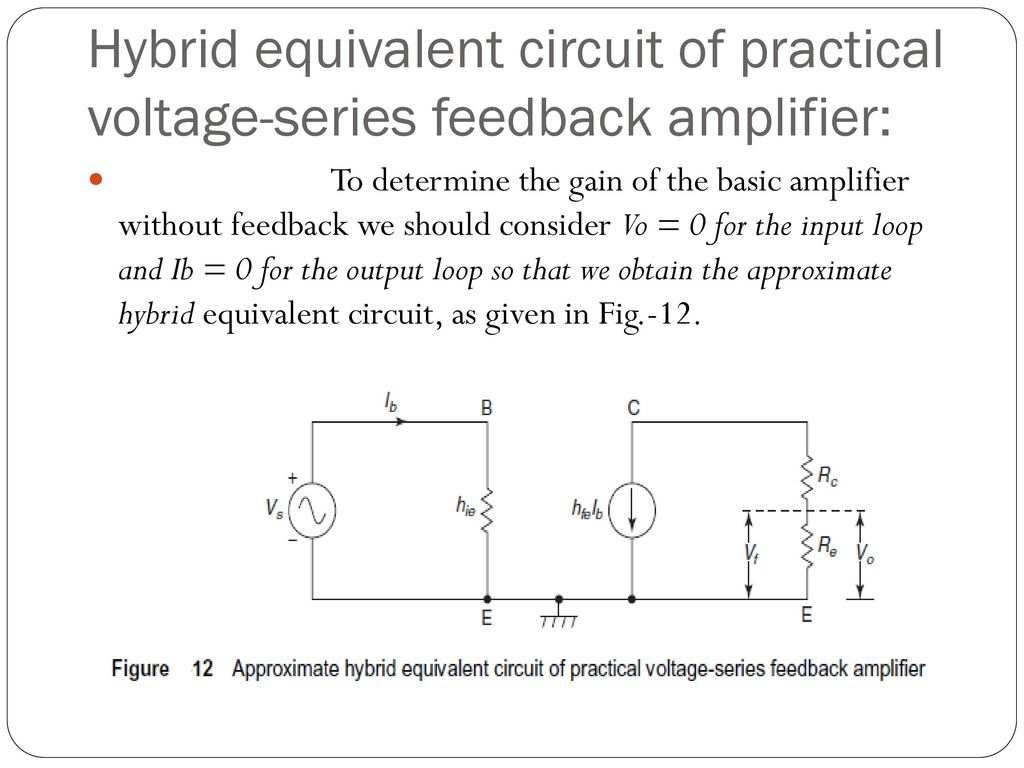 Feedback Amplifier Rai Himanshu Er No Ppt Download Tutorial Part 3 Commoncollector Amplifiers Sample Circuits Hybrid Equivalent Circuit Of Practical Voltage Series