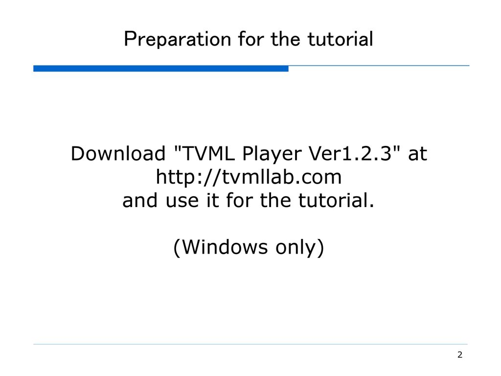 TVMLTutorial July, ppt download