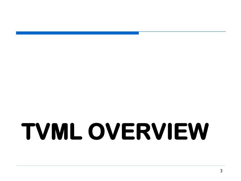 TVMLTutorial July, ppt download