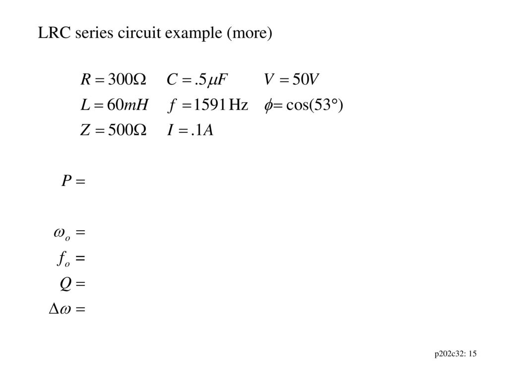 Voltage Source Vt V Cos T Current It I Series Circuit Examples Real Life Added To The 15 Lrc Example More