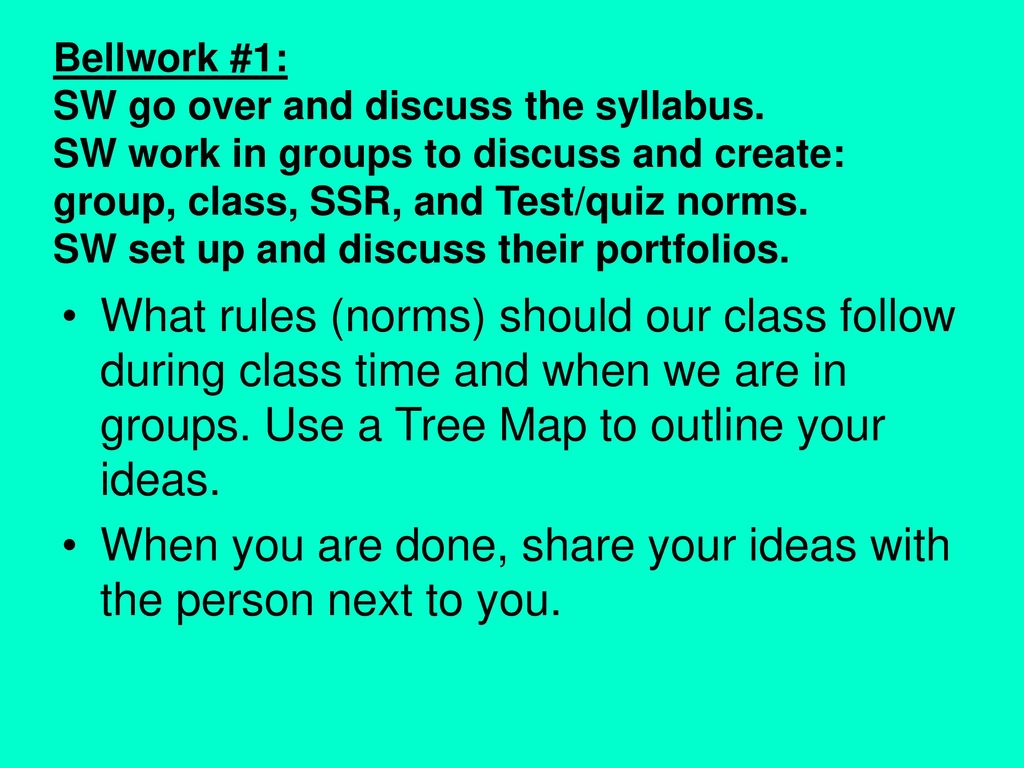 When you are done, share your ideas with the person next to you