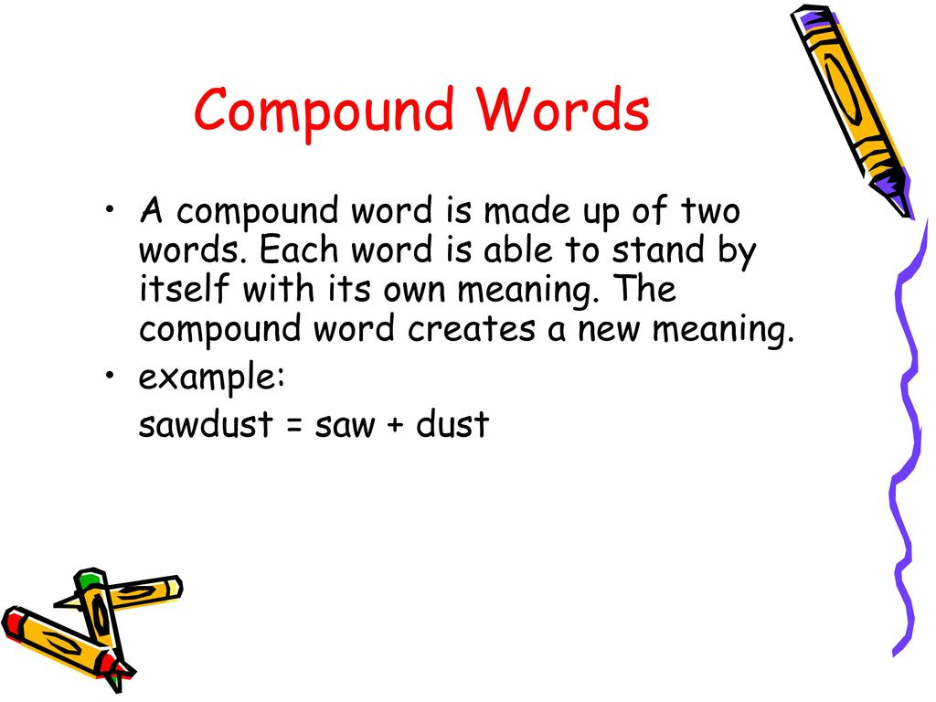 What is the word make meaning compounding