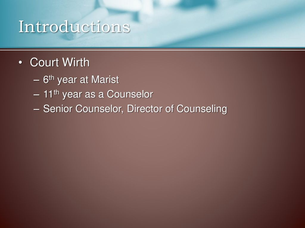 Introductions Court Wirth 6th Year At Marist 11th As A Counselor
