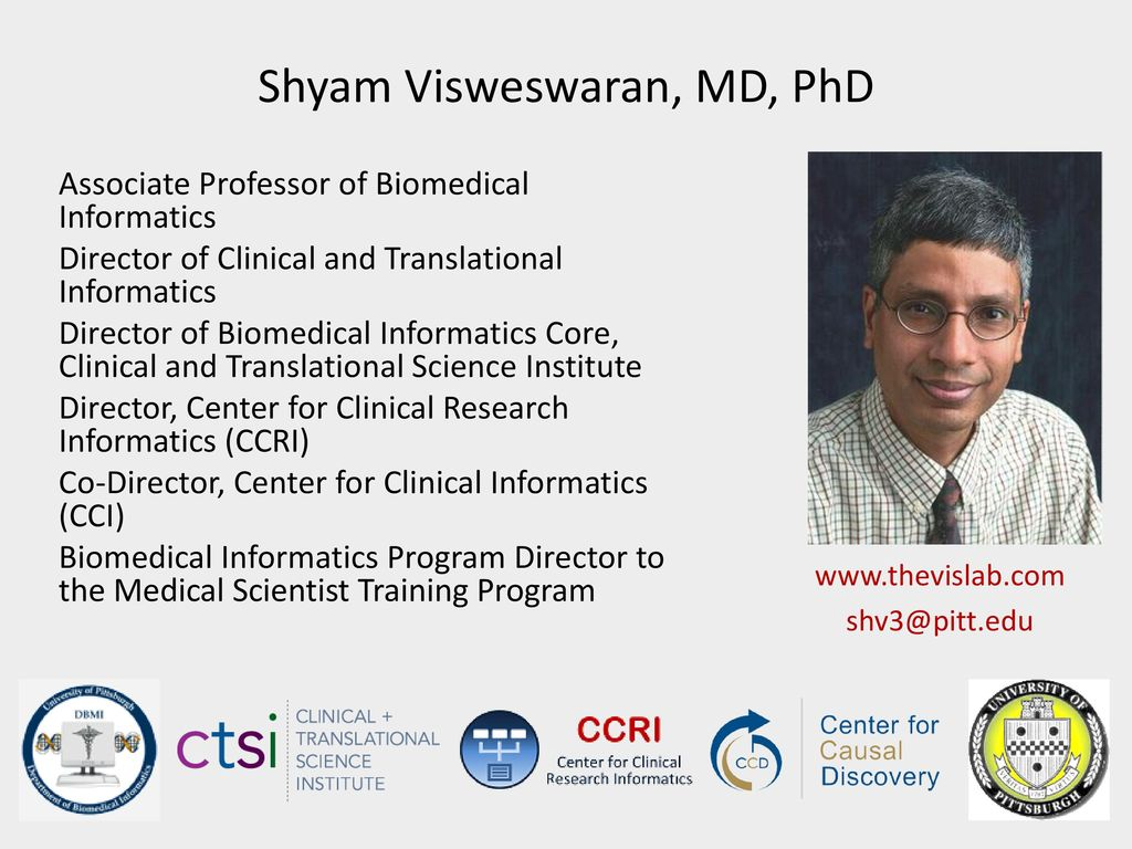 Shyam Visweswaran, MD, PhD - ppt download