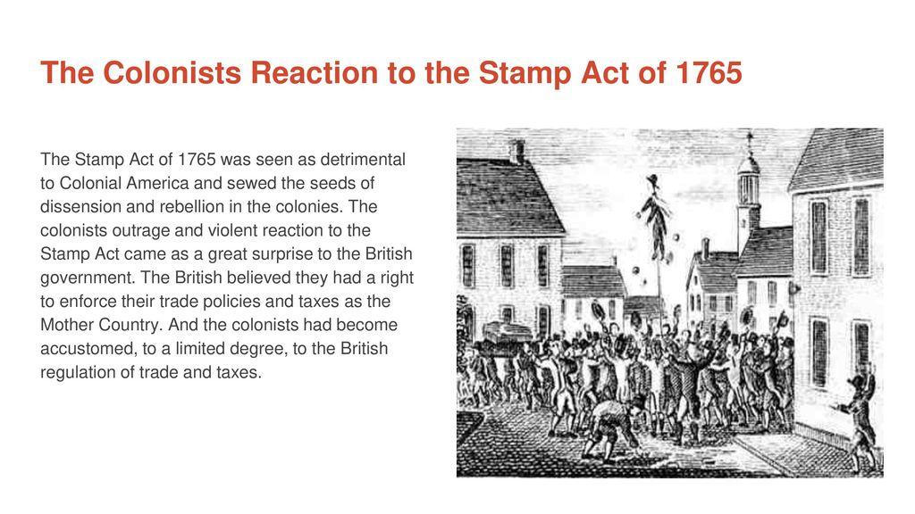 The Colonists Reaction To Stamp Act Of 1765