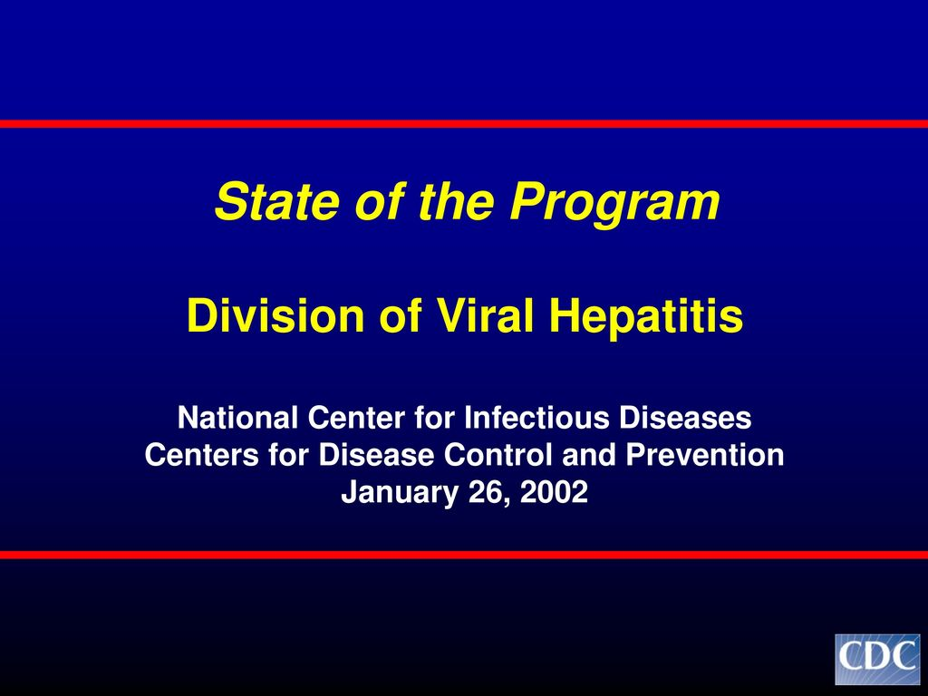 Division Of Viral Hepatitis  >> State Of The Program Division Of Viral Hepatitis Ppt Download